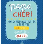 Un livre à remplir par les enfants pour leur Papa Chéri – Idée cadeau fête des pères