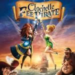 Clochette et la Fée Pirate bientôt au cinéma – Cadeaux dedans