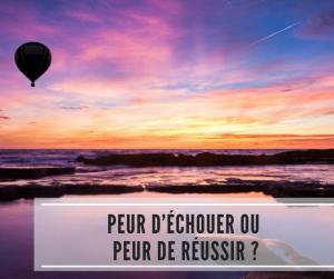 Read more about the article Peur d'échouer ou peur de réussir ?
