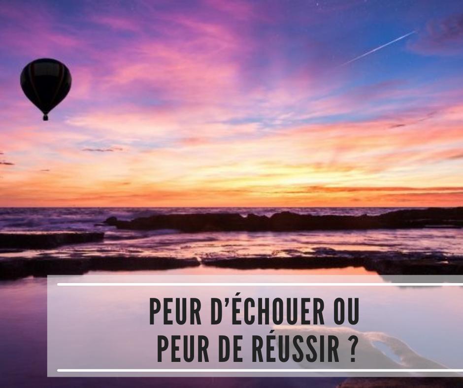 You are currently viewing Peur d'échouer ou peur de réussir ?