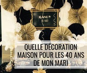 Read more about the article Quelle décoration maison pour les 40 ans de mon mari