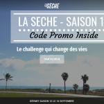 La Sèche Saison 12 – Super code promo inside – To be a better me #3