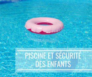 Sécuriser sa piscine quand on a des enfants