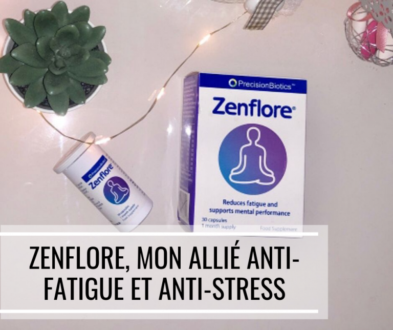 Zenflore, mon allié pour lutter contre la fatigue et le stress