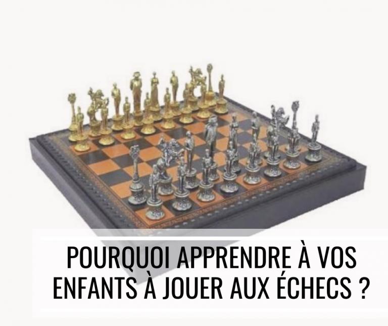 Pourquoi apprendre à vos enfants à jouer aux échecs ?