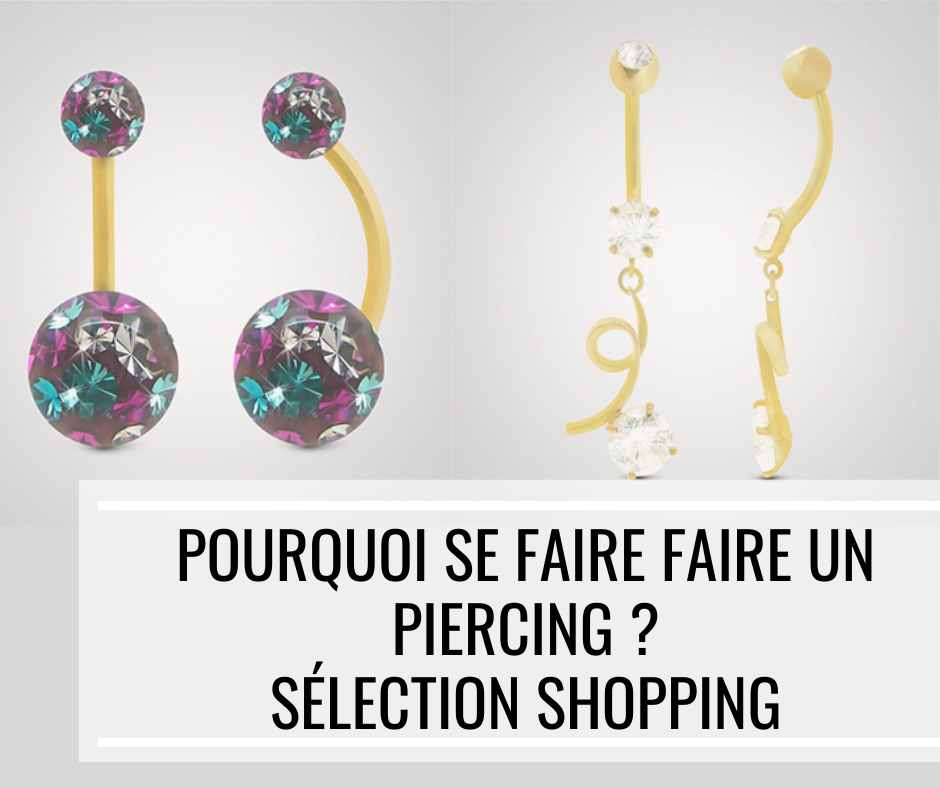 Pourquoi se faire faire un piercing ? – Sélection shopping de piercing