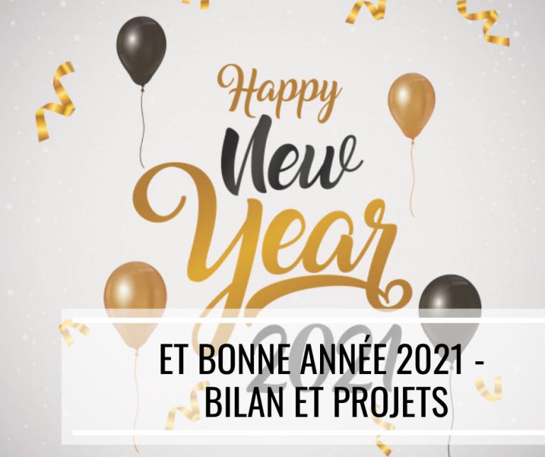 Et Bonne Année 2021 – bilan 2020 et projets