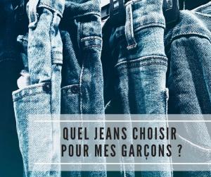 Read more about the article Quel jeans choisir pour mes garçons ?