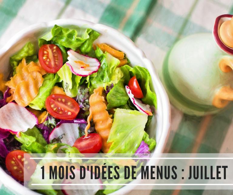 Read more about the article 1 mois d'idées de menus : Juillet