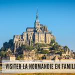 Visiter la Normandie en famille