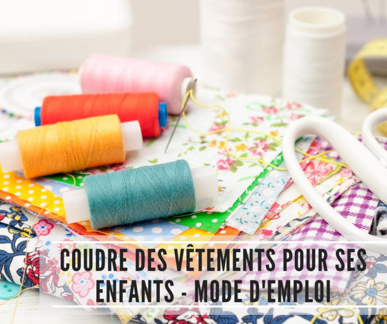 Read more about the article Coudre des vêtements pour ses enfants – Mode d'emploi
