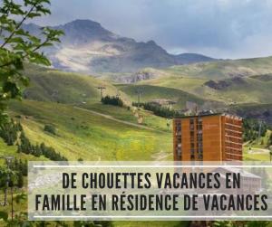 Read more about the article De chouettes vacances en famille en résidence de vacances