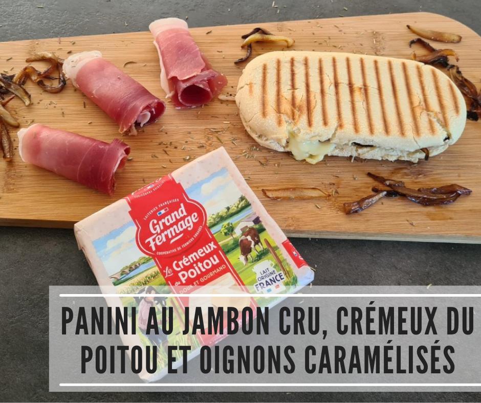 You are currently viewing Panini au jambon cru, crémeux du Poitou et oignons caramélisés