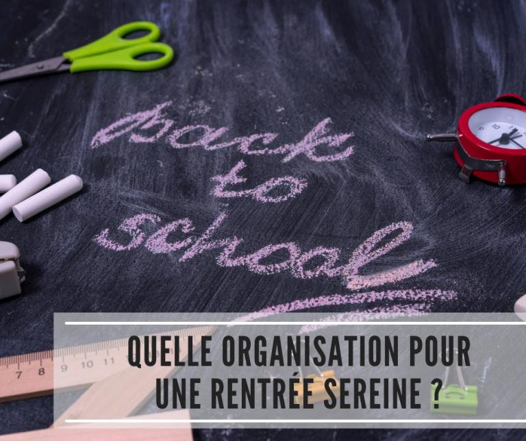 Read more about the article Quelle organisation pour une rentrée sereine ?