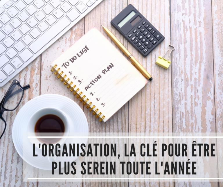 Read more about the article L'organisation, la clé pour être plus serein toute l'année