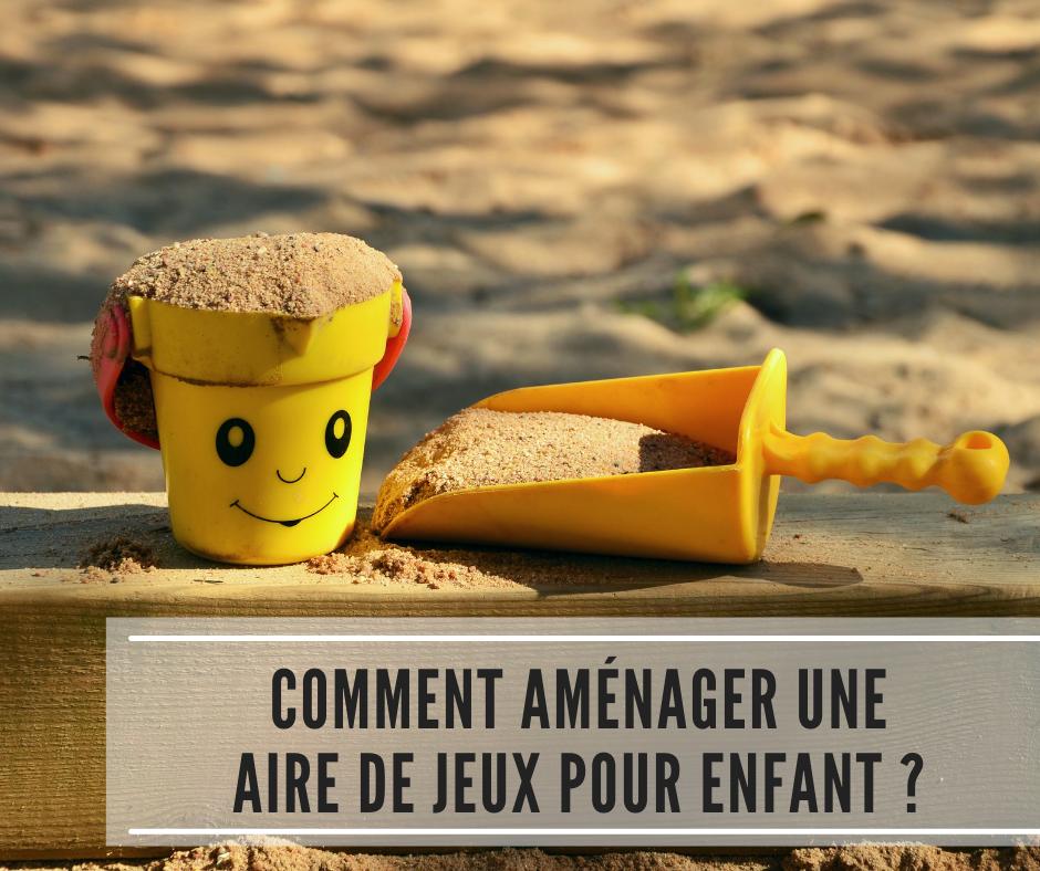 You are currently viewing Comment aménager une aire de jeux pour enfant ?
